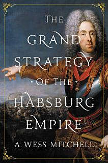 The Grand Strategy of the Habsburg Empire Book