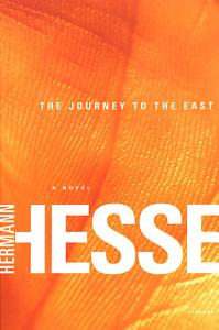 The Journey to the East Book