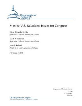 Mexico U S  Relations  Issues for Congress PDF