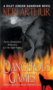 Dangerous Games: A Riley Jenson Guardian Novel