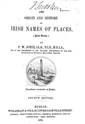 The Origin and History of Irish Names of Places: First series