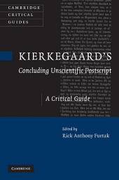 Kierkegaard's 'Concluding Unscientific Postscript': A Critical Guide