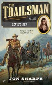 The Trailsman #390: Devil's Den