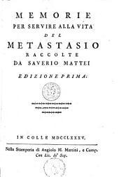 Memorie Per Servire Alla Vita Del Metastasio