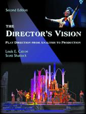 The Director's Vision: Play Direction from Analysis to Production, Second Edition