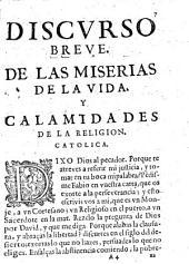 Discurso breve de las miserias de la vida y calamidades de la religion catolica. Por el padre Ambrosio Bautista, canonigo Premostense