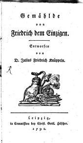 Gemählde von Friedrich dem Einzigen
