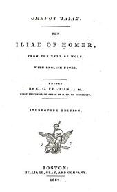 Homērou Ilias: The Iliad of Homer : from the text of Wolf, with English notes
