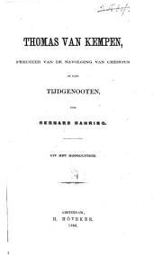 Thomas van Kempen, prediker van de navolging van Christus en zijne tijdgenooten