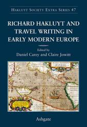 Richard Hakluyt and Travel Writing in Early Modern Europe: Edition 47