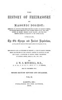 The History of Freemasonry and Masonic Digest       to which are Added the Old Charges and Ancient Regulations as Collated by Order of the Grand Lodge of England  in 1722 PDF