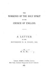 The Workings of the Holy Spirit in the Church of England: A Letter to the Rev. E. B. Pusey, Part 4