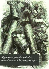 Algemeene geschiedenis der wereld van de schepping tot op den tegenwoordigen tijd: Volume 1,Deel 1