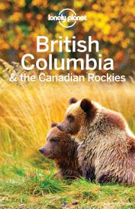 Lonely Planet British Columbia   the Canadian Rockies Book