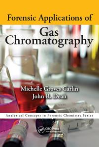 Forensic Applications of Gas Chromatography Book