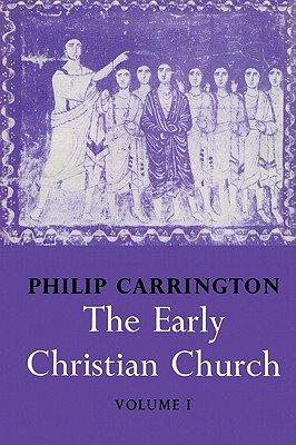 The Early Christian Church: Volume 1, The First Christian Church