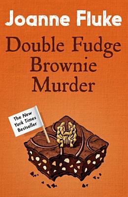 Double Fudge Brownie Murder  Hannah Swensen Mysteries  Book 18