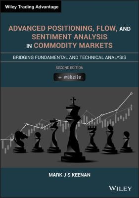 Advanced Positioning  Flow  and Sentiment Analysis in Commodity Markets