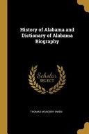 History of Alabama and Dictionary of Alabama Biography