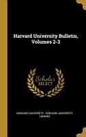 Harvard University Bulletin  Volumes 2 3 PDF