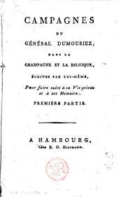 Campagnes du général Dumouriez, dans la Champagne et la Belgique: Volume1