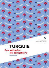 Turquie : Les miroirs du Bosphore: L'Âme des Peuples