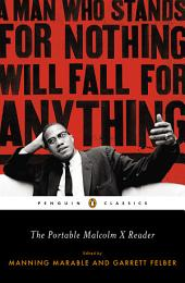 The Portable Malcolm X Reader: A Man Who Stands for Nothing Will Fall for Anything