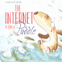 The Internet is Like a Puddle PDF