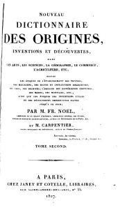 Nouveau dictionnaire des origines, inventions et découvertes dans les arts, les sciences, la géographie, le commerce, l'agriculture, etc. ...