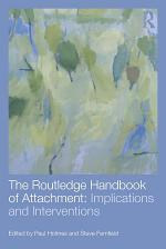 The Routledge Handbook of Attachment: Implications and Interventions