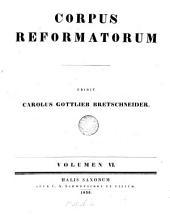 Philippi Melanthonis Opera quae supersunt omnia: Volume 6