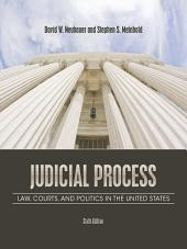 Judicial Process: Law, Courts, and Politics in the United States: Edition 6