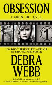 Obsession: The Faces of Evil Series:, Book 1