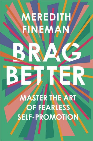 Download Brag Better Book