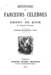 Histoire des farceurs célèbres: par Henry de Kock et Édouard Montagne. Ouvrage entièrement inédit