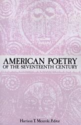 American Poetry Of The Seventeenth Century Book PDF