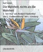 """Die Wahrheit, nichts als die Wahrheit: 1. """"Jan Hus"""" von Richard Friedenthal und 2. Gratwanderung"""" von J. Ginsburg"""