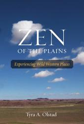 Zen of the Plains: Experiencing Wild Western Places