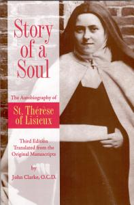 Story of a Soul The Autobiography of St  Therese of Lisieux  The Authorized English Translation of Th  r  se s Original Unaltered Manuscripts  Book