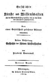 Geschichte der Poesie und Beredsamkeit seit dem Ende des dreizehnten Jahrhunderts: 3