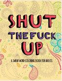 Shut the Fuck Up Book