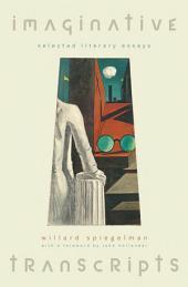 Imaginative Transcripts: Selected Literary Essays
