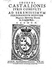 Ad Ferdinandum Mediceum magnum Hetruriae ducem de principe nato carmen. - Romae, Franc. Zannetti 1590