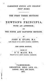 The First Three Sections of Newton's Principia: With an Appendix and the Ninth and Eleventh Sections