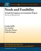 Needs and Feasibility: A Guide for Engineers in Community Projects : the Case of Waste for Life