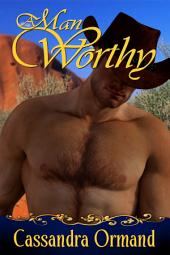 A Man Worthy: Australian Alpha Male Contemporary Romance