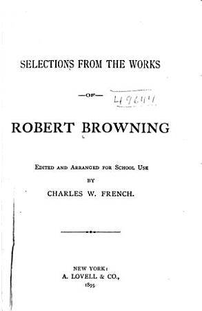 Selections from the Works of Robert Browning PDF