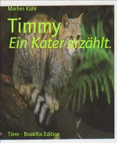 Timmy: Ein Kater erzählt.