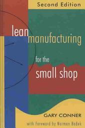 Lean Manufacturing for the Small Shop, Second Edition