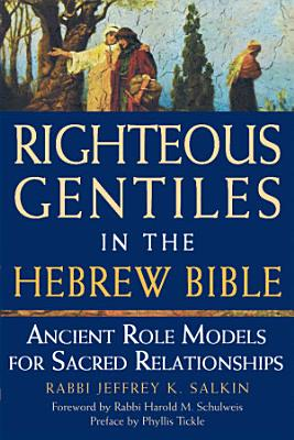 Righteous Gentiles in the Hebrew Bible